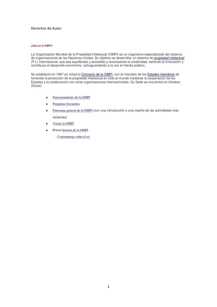 Derechos de Autor<br />¿Qué es la OMPI?<br />La Organización Mundial de la Propiedad Intelectual (OMPI) es un organismo es...