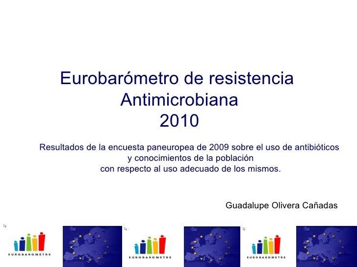 Conocimiento de la población europea con respecto al uso de antibióticos. Eurobarómetro 2010