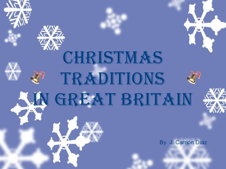 Christmas traditions in Great Britain By  J. Carrión Díaz