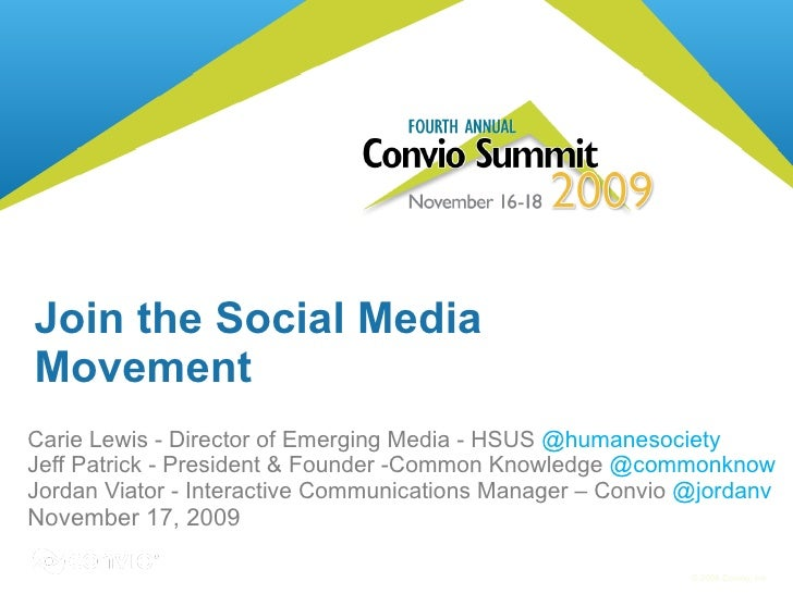 Join the Social Media Movement Carie Lewis - Director of Emerging Media - HSUS  @humanesociety Jeff Patrick - President & ...