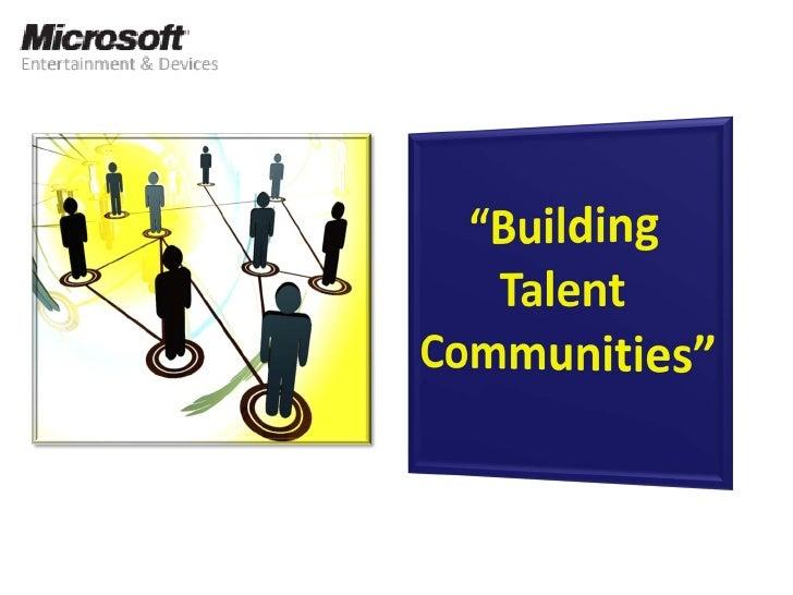 AGENDA     Building Talent Communities | Microsoft Confidential 2009   2