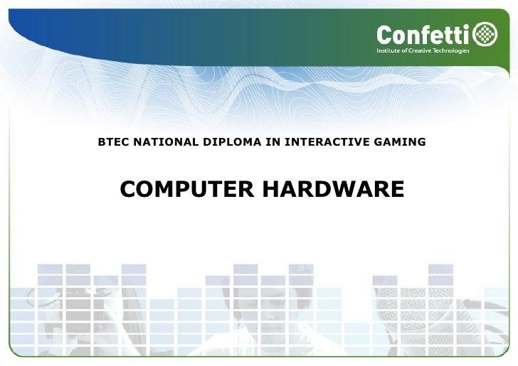 BTEC NATIONAL DIPLOMA IN INTERACTIVE GAMING COMPUTER HARDWARE