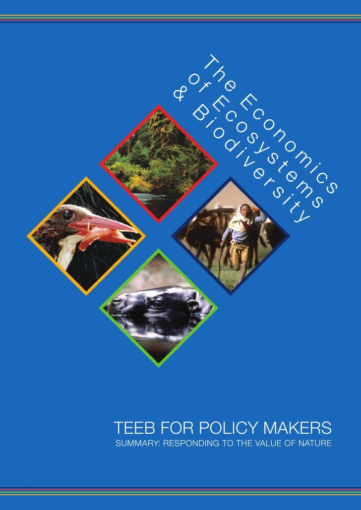 ecosystems and economics This volume is an output of teeb: the economics of ecosystems and biodiversity study and has been edited by pushpam kumar, reader in environmental economics, university of liverpool, uk.