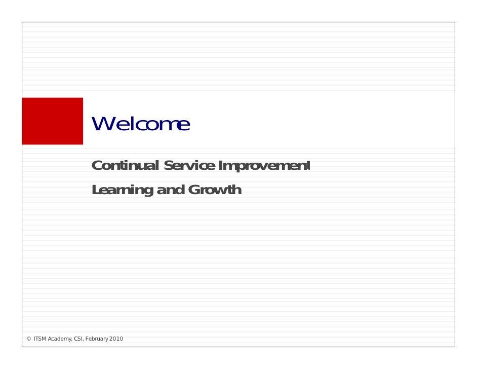 Welcome                       W l                       Continual S i Improvement                       C ti     l Service...