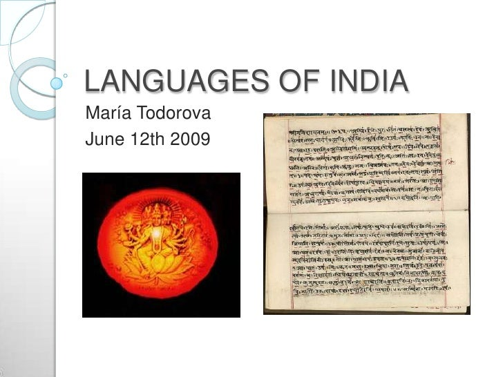LANGUAGES OF INDIA María Todorova June 12th 2009