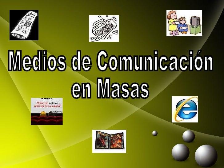 Medios de Comunicación  en Masas