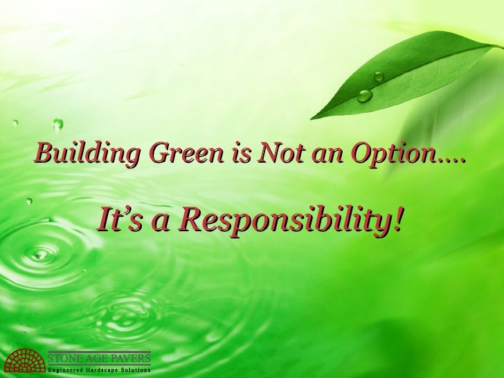 Building Green is Not an Option…. It's a Responsibility!
