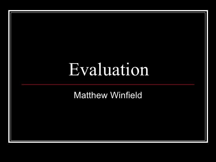 Evaluation Matthew Winfield