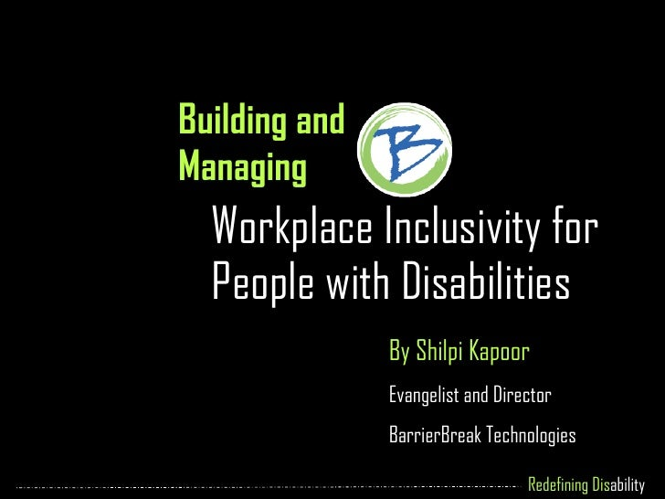 Building and Managing   Workplace Inclusivity for People with Disabilities