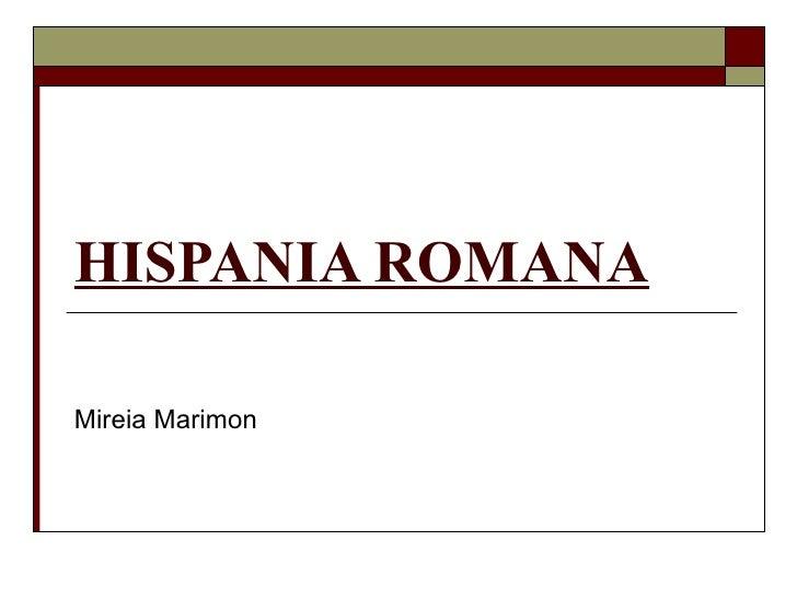 HISPANIA ROMANA Mireia Marimon