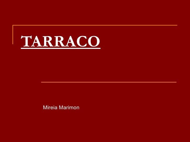 TARRACO Mireia Marimon
