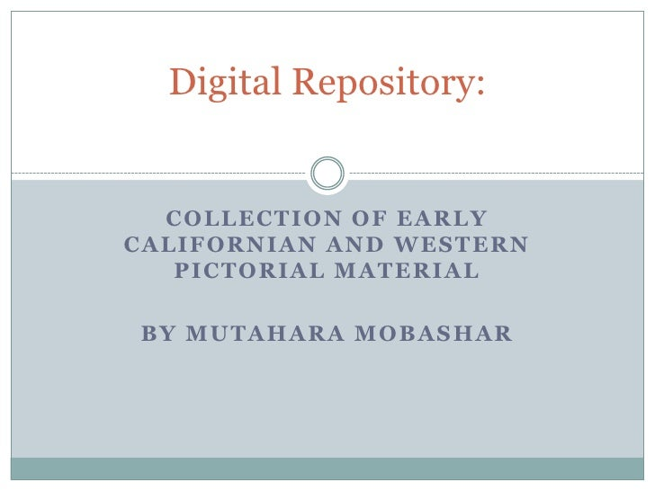 Collection of Early Californian and Western Pictorial Material<br />BY MutaharaMobashar<br />Digital Repository:<br />