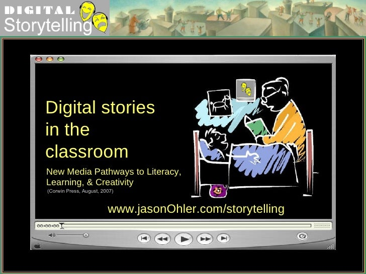 Digital stories in the classroom New Media Pathways to Literacy, Learning, & Creativity (Corwin Press, August, 2007) www.j...