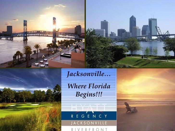 Jacksonville… Where Florida Begins!!!