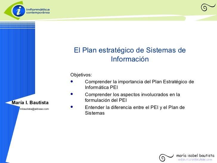 <ul><li>Objetivos:  </li></ul><ul><li>Comprender la importancia del Plan Estratégico de Informática PEI </li></ul><ul><li>...