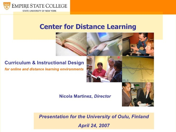 Center for Distance Learning Curriculum & Instructional Design for online and distance learning environments Presentation ...