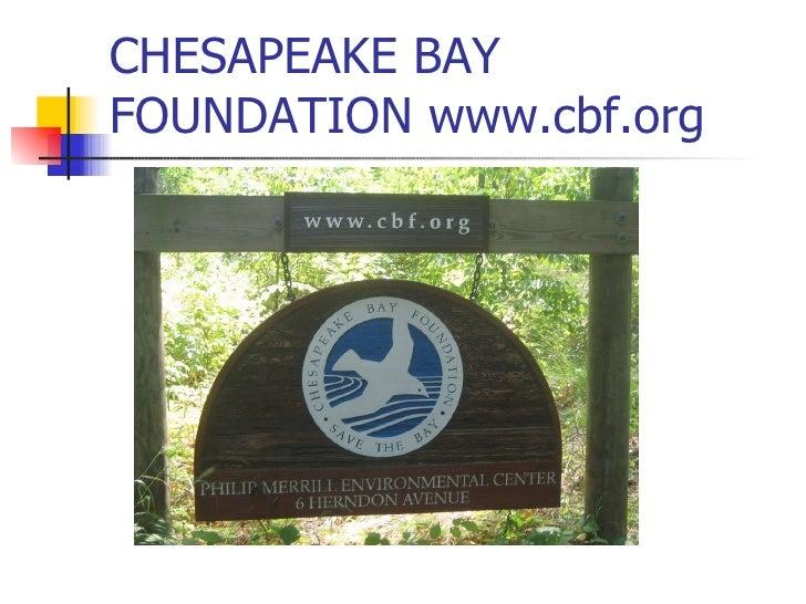 CHESAPEAKE BAY FOUNDATION www.cbf.org