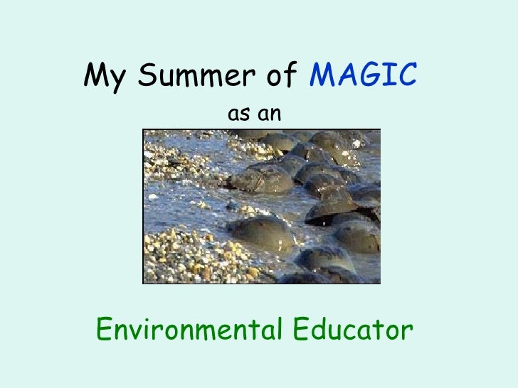 My Summer of  MAGIC   as an Environmental Educator