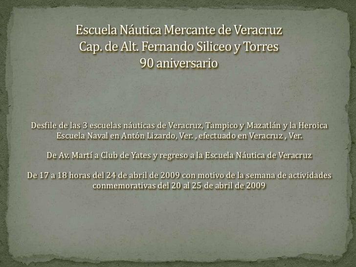 Desfile de las 3 escuelas náuticas de Veracruz, Tampico y Mazatlán y la Heroica        Escuela Naval en Antón Lizardo, Ver...