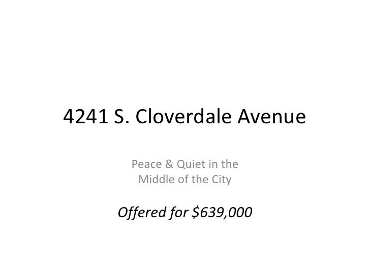 4241 S. Cloverdale Avenue<br />Peace & Quiet in the <br />Middle of the City<br />Offered for $639,000<br />