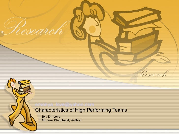 [email_address] Characteristics of High Performing Teams By: Dr. Love Mr. Ken Blanchard, Author
