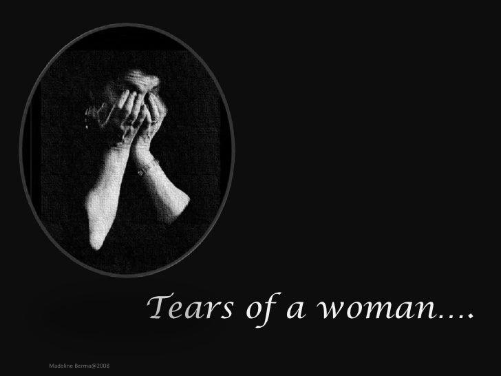 Tears of a woman…. Madeline Berma@2008