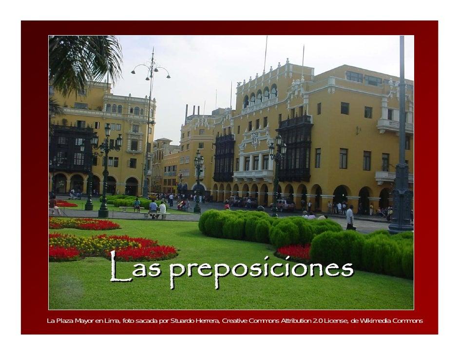 Las preposiciones La Plaza Mayor en Lima, foto sacada por Stuardo Herrera, Creative Commons Attribution 2.0 License, de Wi...