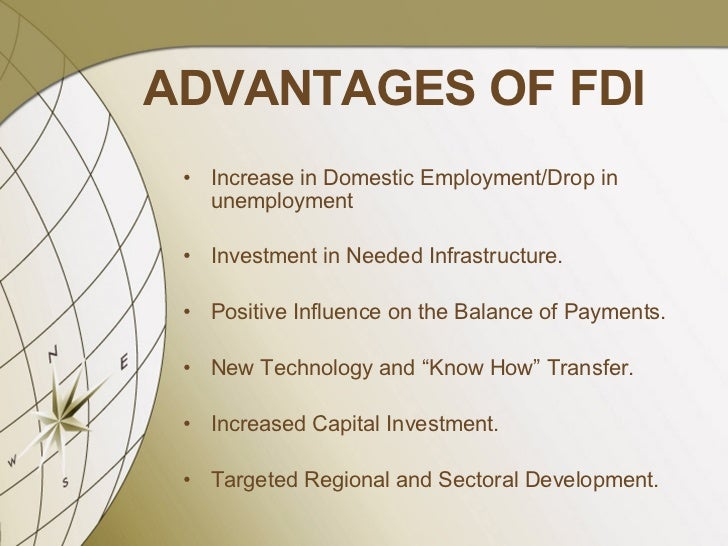 what are the advantages and disadvantages of direct investment in a foreign market The oecd benchmark definition of foreign direct investment lt  for a firm  using the market entry mode of fdi is very advantageous to due  despite the  advantages of franchising for firms there still exist disadvantages.
