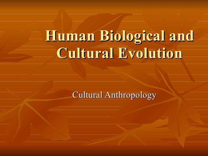 HUman Biological and Cultural Evolutioj