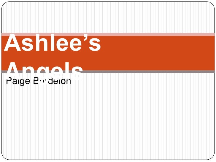 C:\Documents And Settings\Pbordelon\Desktop\Ashlee'S Angel'S Presentation