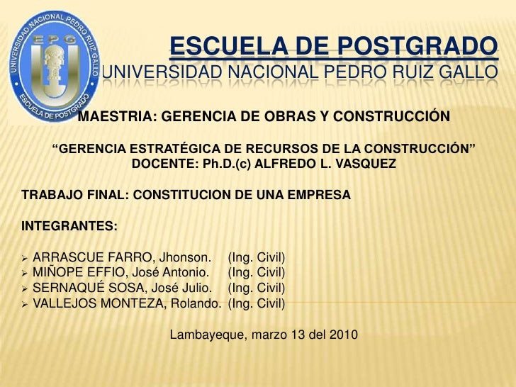 """ESCUELA DE POSTGRADOUNIVERSIDAD NACIONAL PEDRO RUIZ GALLO <br />MAESTRIA: GERENCIA DE OBRAS Y CONSTRUCCIÓN<br />""""GERENCIA ..."""