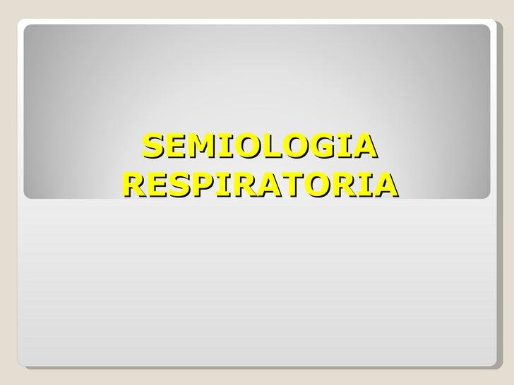 Semiologia Respiratorio