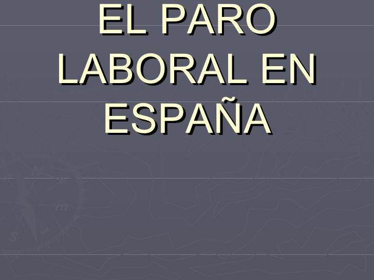 EL PARO LABORAL EN ESPAÑA