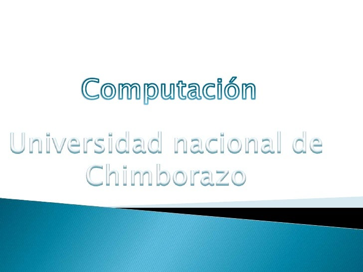 Computación<br />Universidad nacional de Chimborazo<br />