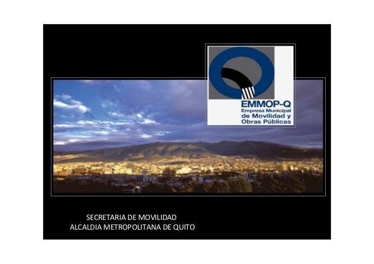 SECRETARIA DE MOVILIDAD ALCALDIA METROPOLITANA DE QUITO
