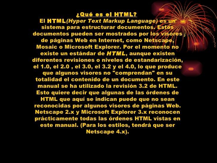 ¿Qué es el HTML?    El HTML(Hyper Text Markup Language) es un     sistema para estructurar documentos. Estos documentos pu...