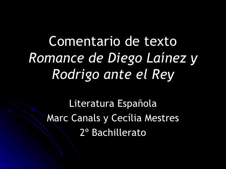 Comentario de texto Romance de Diego Laínez y Rodrigo ante el Rey Literatura Española Marc Canals y Cecília Mestres 2º Bac...