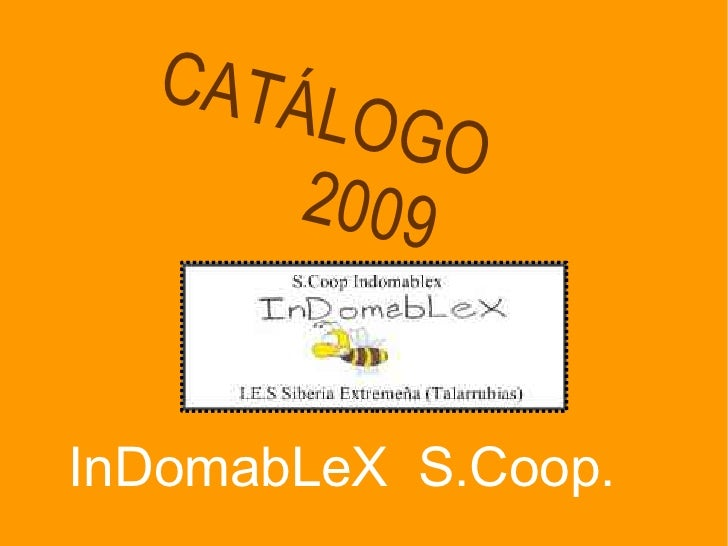 CATÁ        LOGO       2 00 9   InDomabLeX S.Coop.