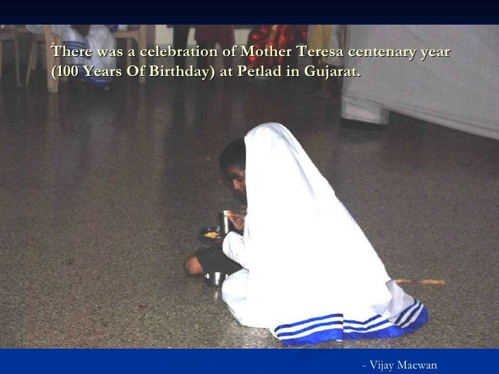 There was a celebration of Mother Teresa centenary year (100 Years Of Birthday) at Petlad in Gujarat. - Vijay Macwan