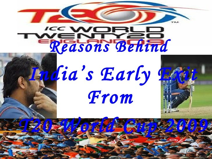 Reasons Behind   India's Early Exit From  T20 World Cup 2009