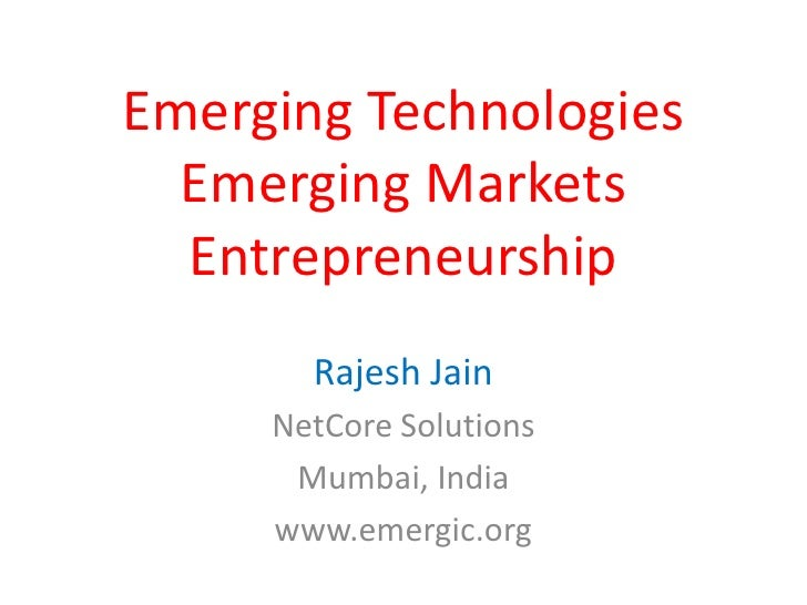SP Jain (Singapore) Presentation - Emerging Technologies, Emerging Markets and Entrepreneurship