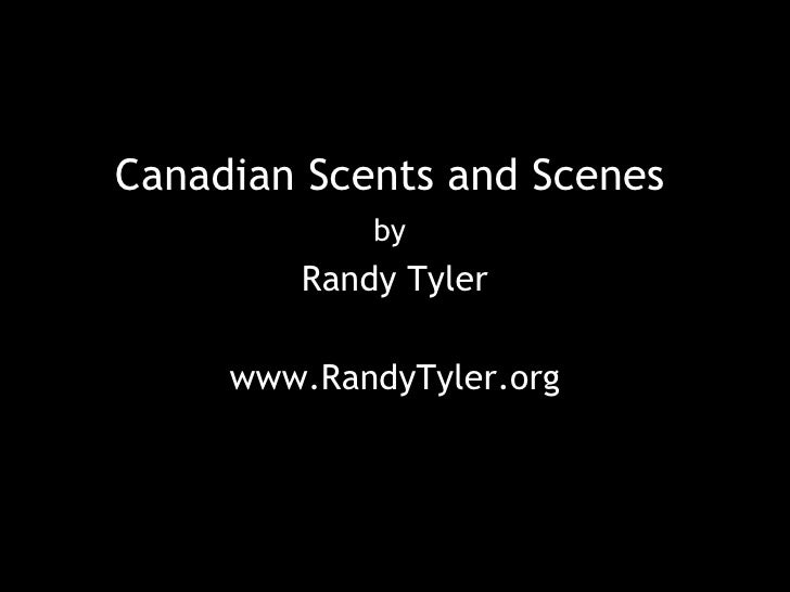 Canadian Scents and Scenes by Randy Tyler