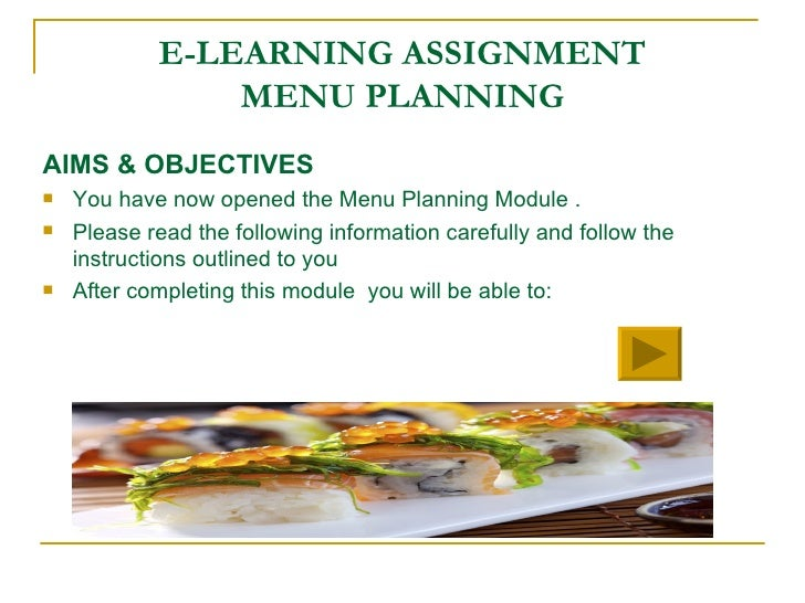E-LEARNING ASSIGNMENT MENU PLANNING <ul><li>AIMS & OBJECTIVES </li></ul><ul><li>You have now opened the Menu Planning Modu...