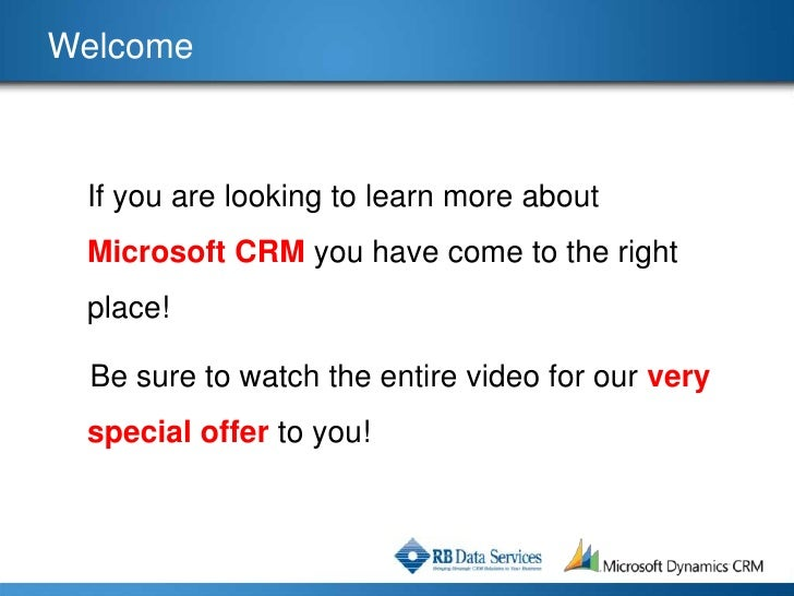 Welcome     If you are looking to learn more about  Microsoft CRM you have come to the right  place!    Be sure to watch t...
