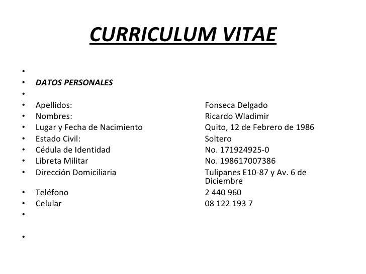 CURRICULUM VITAE <ul><li> </li></ul><ul><li>DATOS PERSONALES </li></ul><ul><li> </li></ul><ul><li>Apellidos: Fonseca Del...