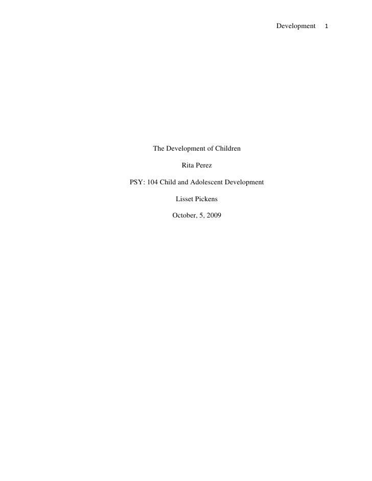 The Development of Children<br />Rita Perez<br />PSY: 104 Child and Adolescent Development<br />Lisset Pickens<br />Octobe...