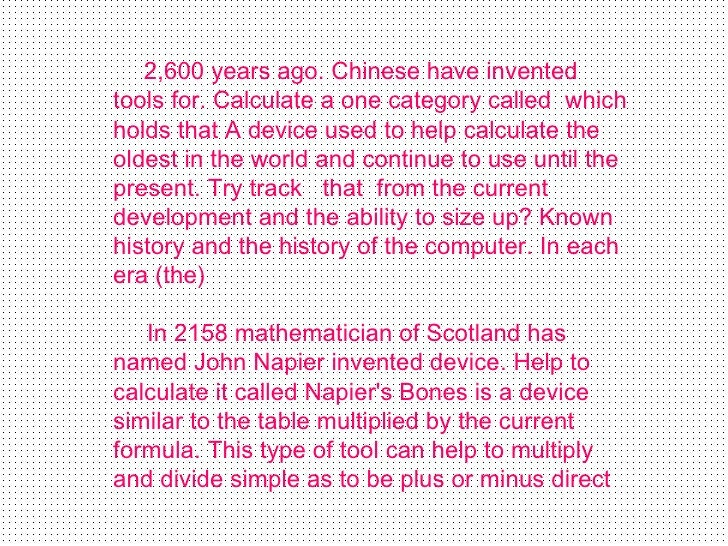 2,600 years ago .  Chinese have invented tools for .  Calculate a one category called  which holds that A device used to h...