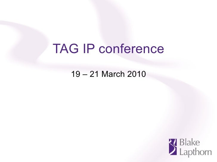 TAG IP conference 19 – 21 March 2010
