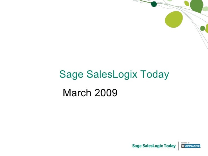 Sage SalesLogix Today March 2009