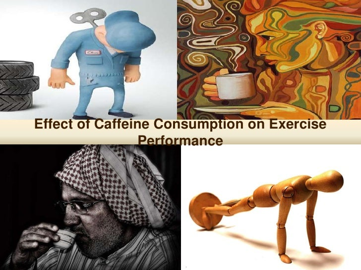 Effect of Caffeine Consumption on Exercise                  Performance